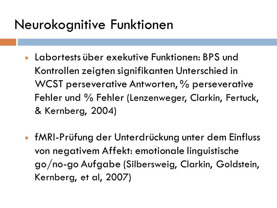 Neurokognitive Funktionen Labortests über exekutive Funktionen: BPS und Kontrollen zeigten signifikanten Unterschied in WCST perseverative Antworten,