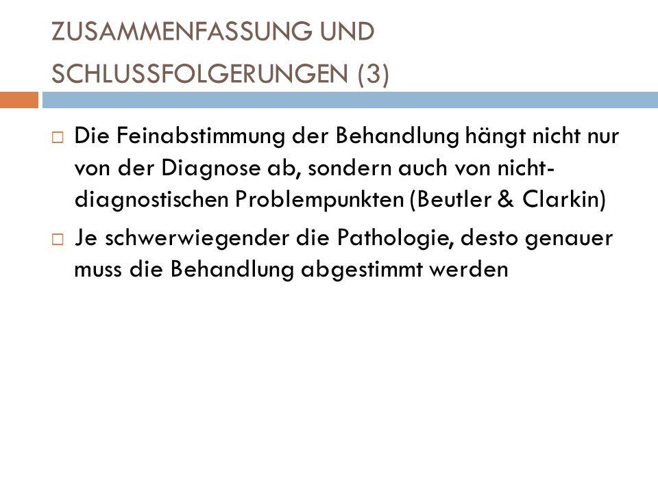 ZUSAMMENFASSUNG UND SCHLUSSFOLGERUNGEN (3) Die Feinabstimmung der Behandlung hängt nicht nur von der Diagnose ab, sondern auch von nicht- diagnostisch