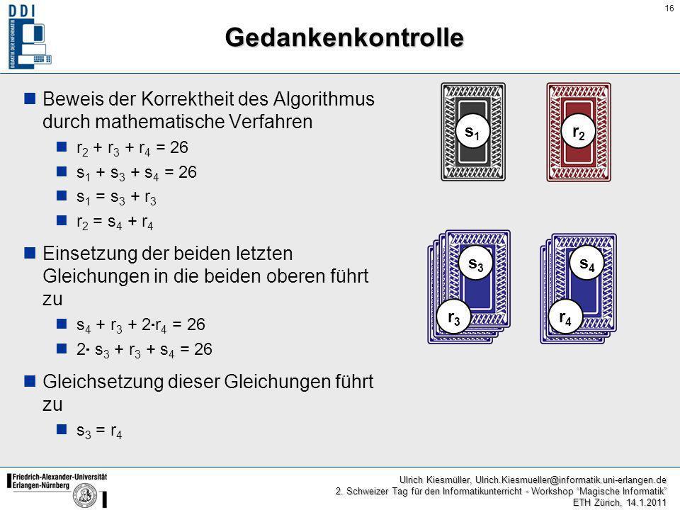16 Ulrich Kiesmüller, Ulrich.Kiesmueller@informatik.uni-erlangen.de 2. Schweizer Tag für den Informatikunterricht - Workshop Magische Informatik ETH Z
