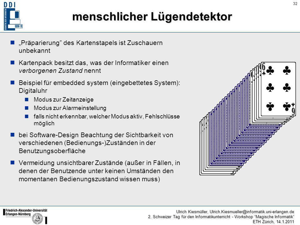 32 Ulrich Kiesmüller, Ulrich.Kiesmueller@informatik.uni-erlangen.de 2. Schweizer Tag für den Informatikunterricht - Workshop Magische Informatik ETH Z