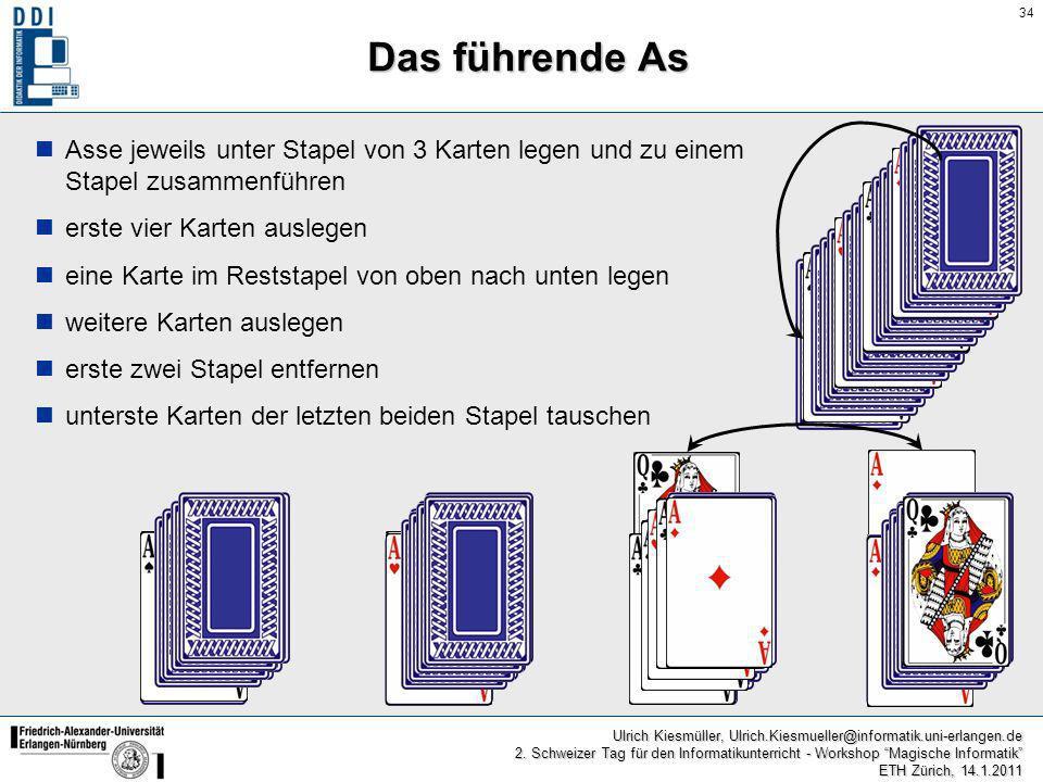 34 Ulrich Kiesmüller, Ulrich.Kiesmueller@informatik.uni-erlangen.de 2. Schweizer Tag für den Informatikunterricht - Workshop Magische Informatik ETH Z