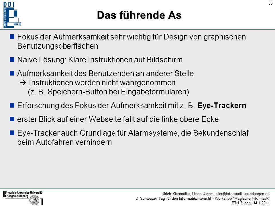 35 Ulrich Kiesmüller, Ulrich.Kiesmueller@informatik.uni-erlangen.de 2. Schweizer Tag für den Informatikunterricht - Workshop Magische Informatik ETH Z