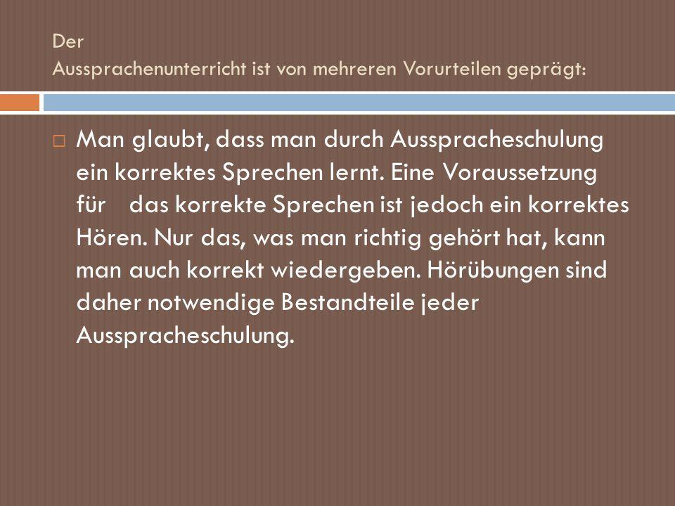 richtige Länge der Vokale; Diphthonge – die Autoren haben ein bisschen untreschiedliche Interpretationen, wie die deutschen Diphthonge gebildet werden und benutzen unterschiedliche Transkription (vgl.