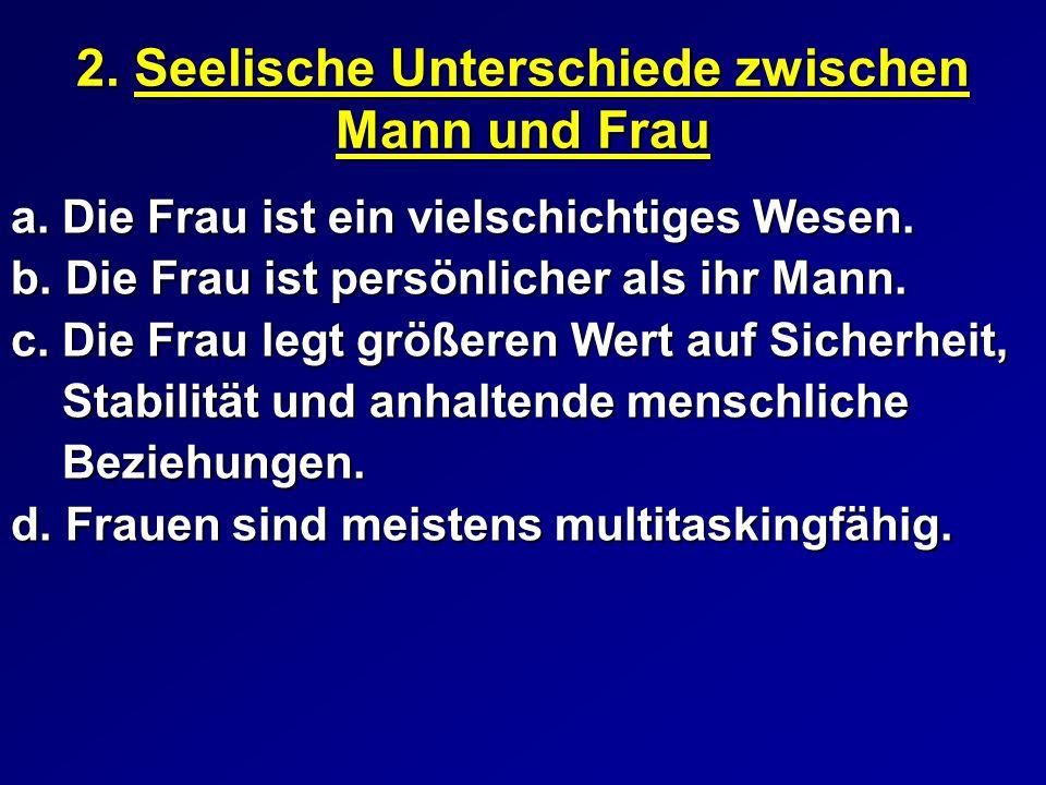 2.Seelische Unterschiede zwischen Mann und Frau a.