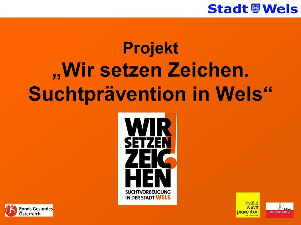 Projekt Wir setzen Zeichen. Suchtprävention in Wels