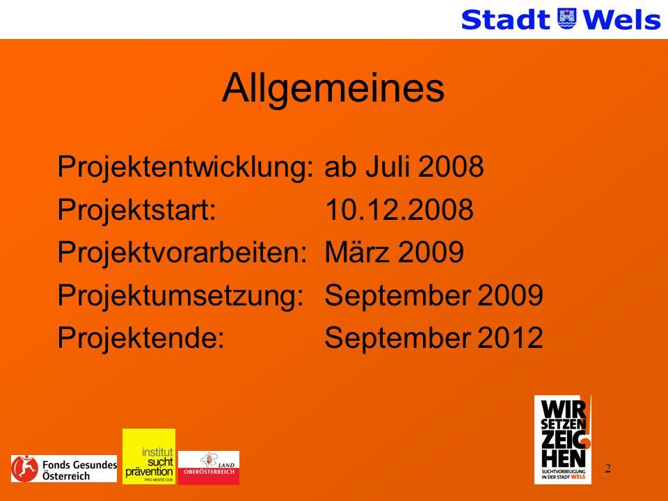 2 Allgemeines Projektentwicklung:ab Juli 2008 Projektstart:10.12.2008 Projektvorarbeiten:März 2009 Projektumsetzung:September 2009 Projektende:September 2012