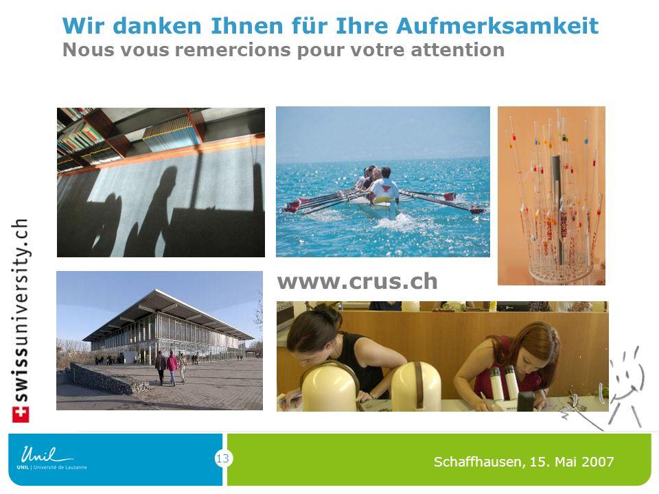 13 Schaffhausen, 15. Mai 2007 Wir danken Ihnen für Ihre Aufmerksamkeit Nous vous remercions pour votre attention www.crus.ch