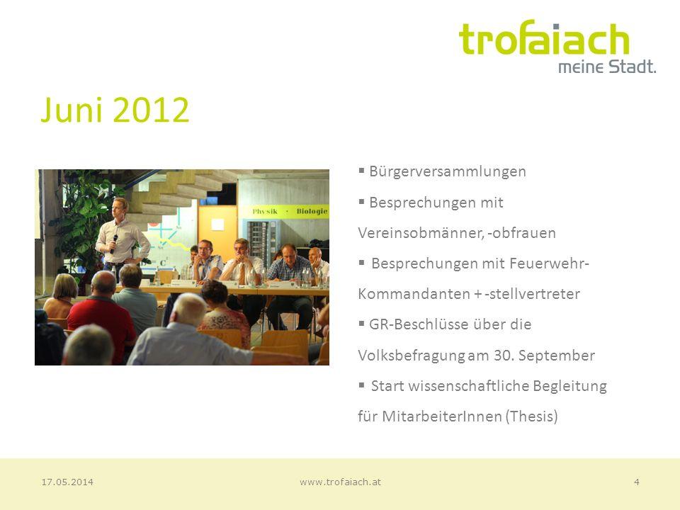 Juni 2012 Bürgerversammlungen Besprechungen mit Vereinsobmänner, -obfrauen Besprechungen mit Feuerwehr- Kommandanten + -stellvertreter GR-Beschlüsse über die Volksbefragung am 30.