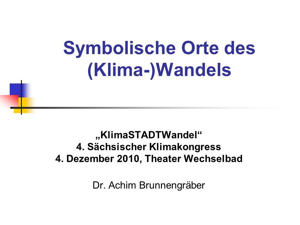Symbolische Orte des (Klima-)Wandels KlimaSTADTWandel 4.