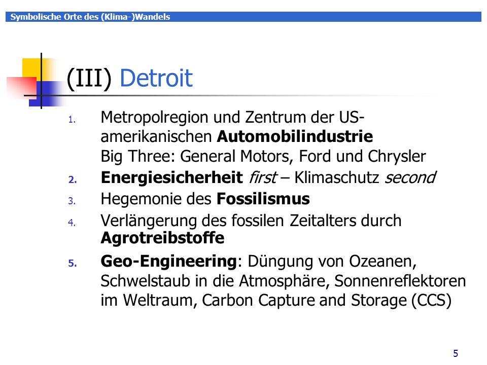 Symbolische Orte des (Klima-)Wandels 5 (III) Detroit 1.