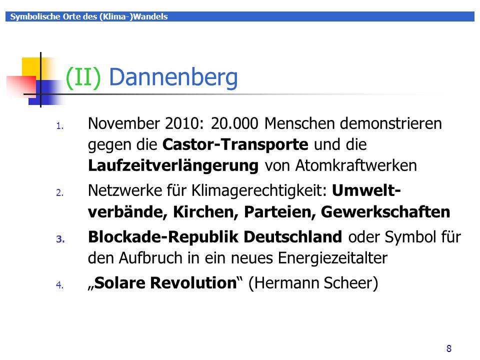 Symbolische Orte des (Klima-)Wandels 8 (II) Dannenberg 1.