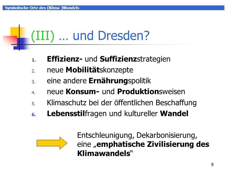 Symbolische Orte des (Klima-)Wandels 9 (III) … und Dresden.