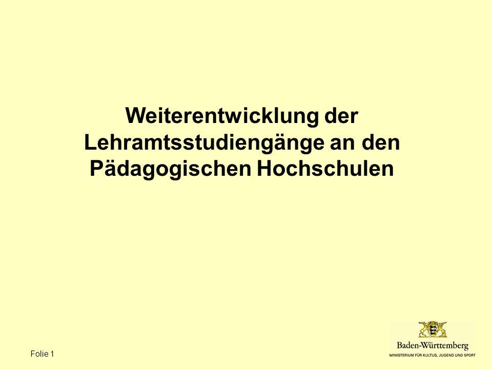 Folie 1 Weiterentwicklung der Lehramtsstudiengänge an den Pädagogischen Hochschulen