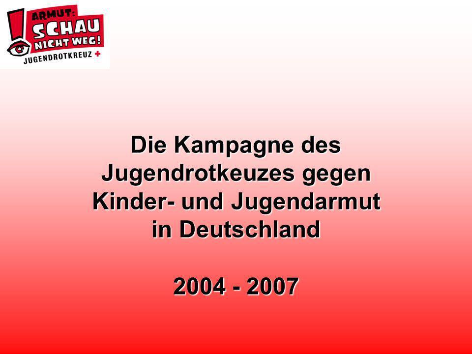 Die Kampagne des Jugendrotkeuzes gegen Kinder- und Jugendarmut in Deutschland 2004 - 2007