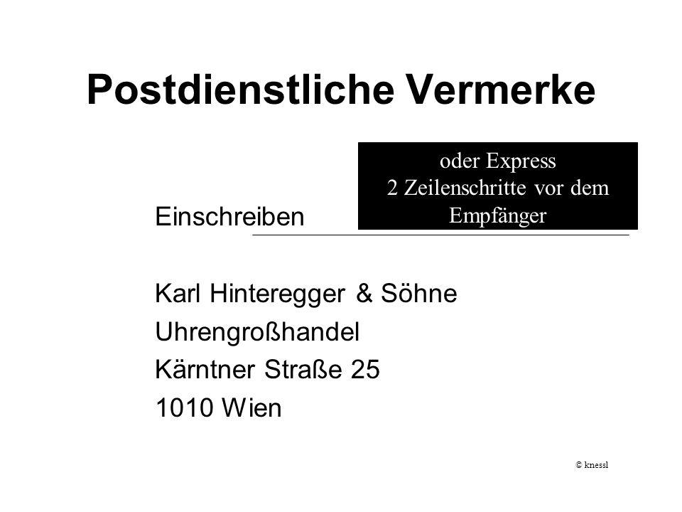 Postdienstliche Vermerke Einschreiben Karl Hinteregger & Söhne Uhrengroßhandel Kärntner Straße 25 1010 Wien oder Express 2 Zeilenschritte vor dem Empf