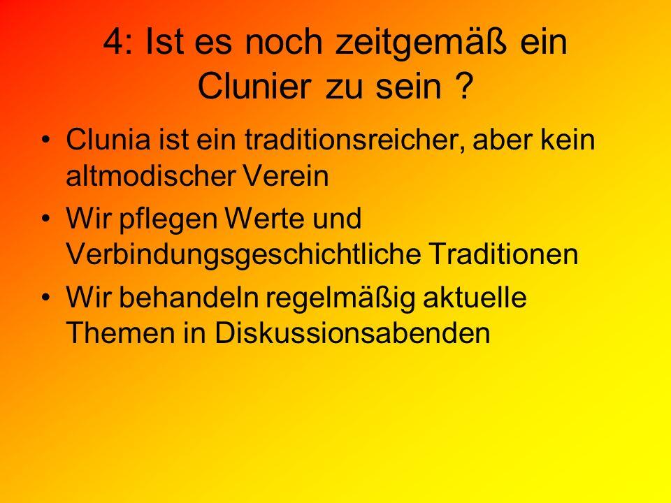 4: Ist es noch zeitgemäß ein Clunier zu sein .