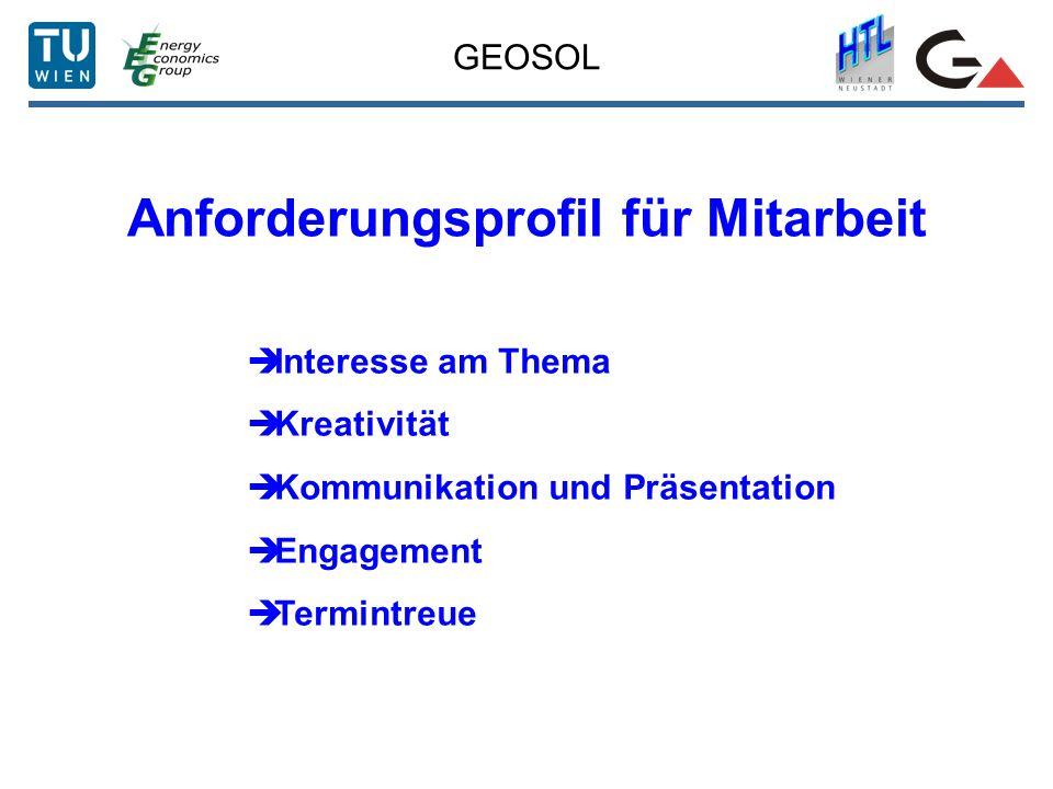 GEOSOL Anforderungsprofil für Mitarbeit Interesse am Thema Kreativität Kommunikation und Präsentation Engagement Termintreue