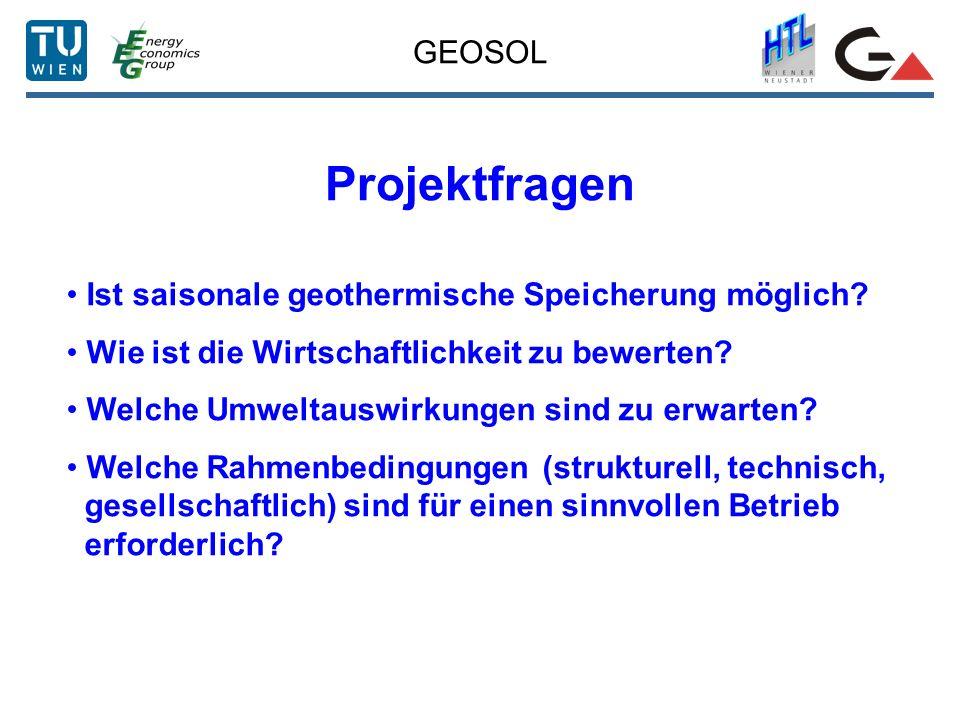 GEOSOL Projektfragen Ist saisonale geothermische Speicherung möglich? Wie ist die Wirtschaftlichkeit zu bewerten? Welche Umweltauswirkungen sind zu er