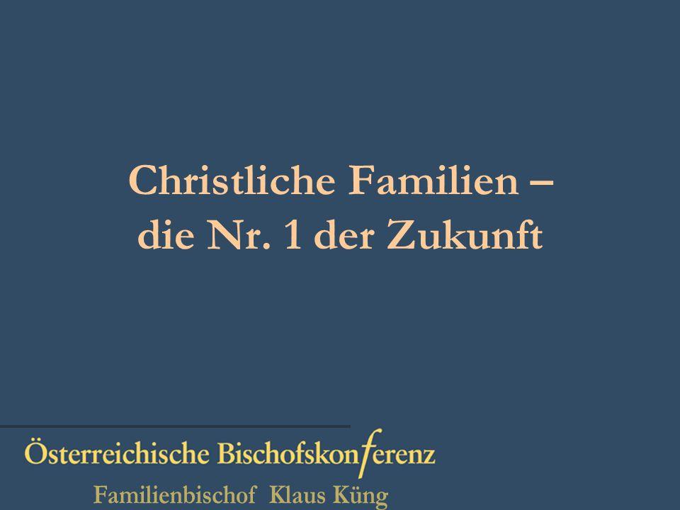 Christliche Familien – die Nr. 1 der Zukunft