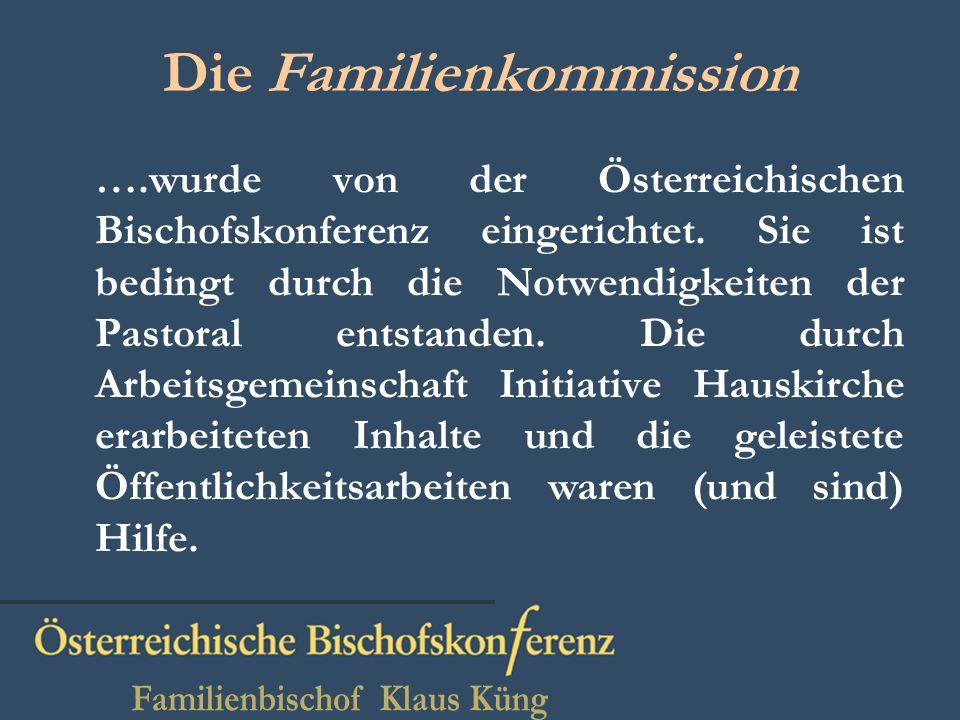 Arbeitskreise Familienkommission: - Ehevorbereitung - Familienpastoral in den Pfarren - Sexualerziehung – Partnerschaft - Verlobung - Trauungsprotokoll