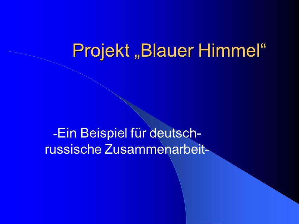 Projekt Blauer Himmel - Ein Beispiel für deutsch- russische Zusammenarbeit-
