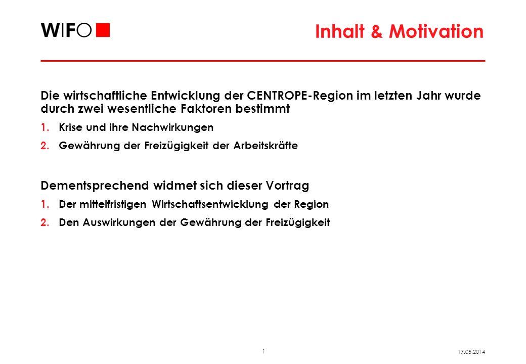 1 17.05.2014 Inhalt & Motivation Die wirtschaftliche Entwicklung der CENTROPE-Region im letzten Jahr wurde durch zwei wesentliche Faktoren bestimmt 1.