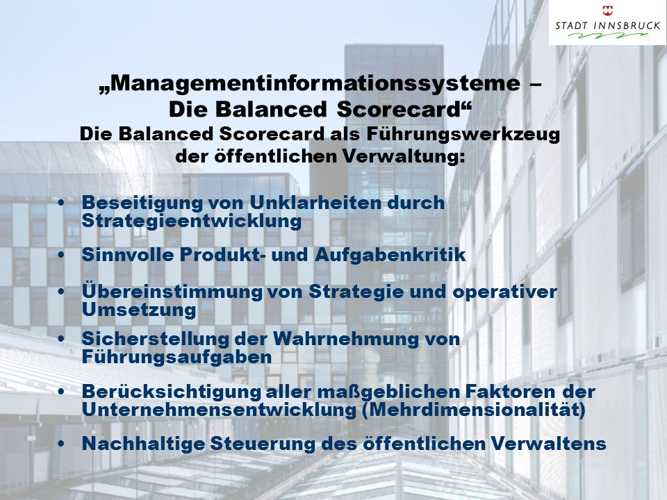 Managementinformationssysteme – Die Balanced Scorecard Die Balanced Scorecard als Führungswerkzeug der öffentlichen Verwaltung: Beseitigung von Unklar
