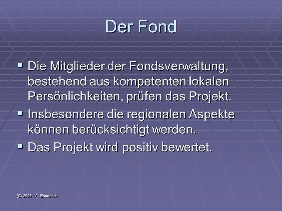 (C) 2005 - A.Emmerich Die Finanzierung Eigenkapital, bzw.