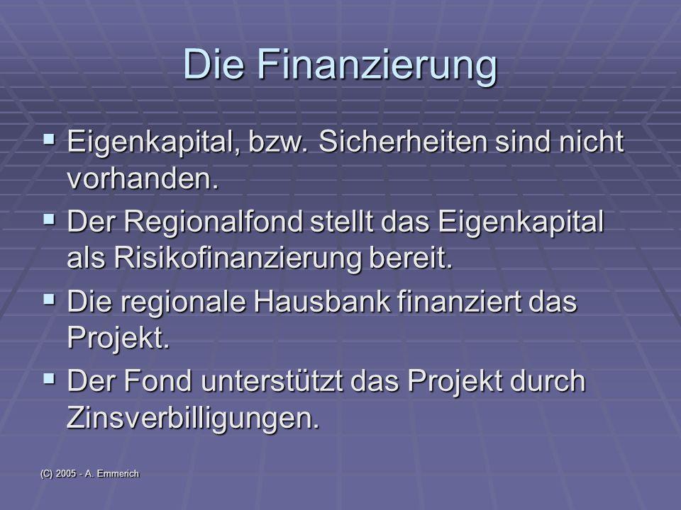 (C) 2005 - A. Emmerich Die Finanzierung Eigenkapital, bzw.