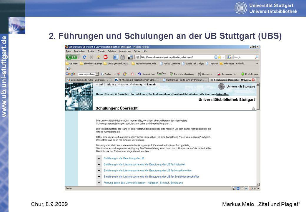 www.ub.uni-stuttgart.de Chur, 8.9.2009Markus Malo, Zitat und Plagiat 2. Führungen und Schulungen an der UB Stuttgart (UBS)