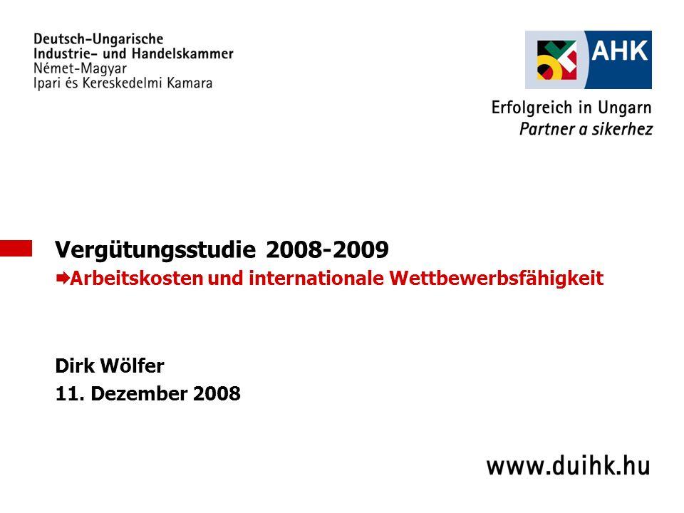 1 Vergütungsstudie 2008-2009 Arbeitskosten und internationale Wettbewerbsfähigkeit Dirk Wölfer 11.