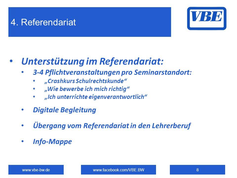 4. Referendariat www.vbe-bw.dewww.facebook.com/VBE.BW8 Unterstützung im Referendariat: 3-4 Pflichtveranstaltungen pro Seminarstandort: Crashkurs Schul