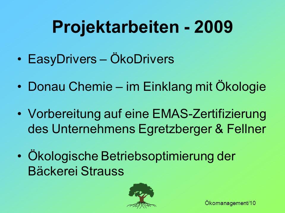 Ökomanagement/10 Projektarbeiten - 2009 EasyDrivers – ÖkoDrivers Donau Chemie – im Einklang mit Ökologie Vorbereitung auf eine EMAS-Zertifizierung des