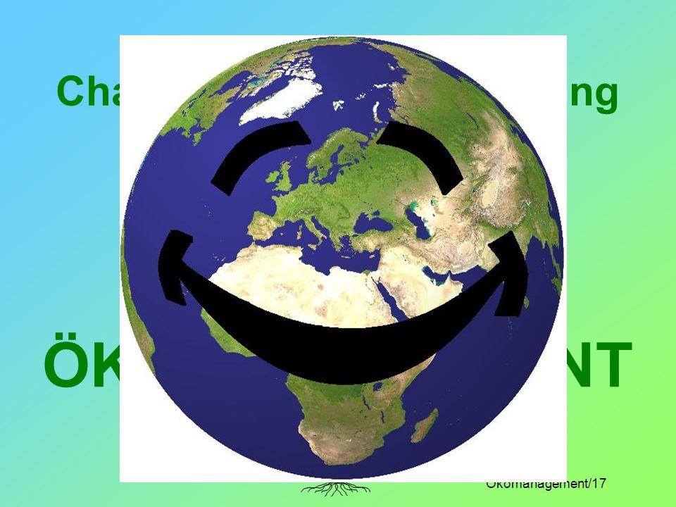 Ökomanagement/17 Chancen und Verantwortung für die Zukunft durch ÖKOMANAGEMENT