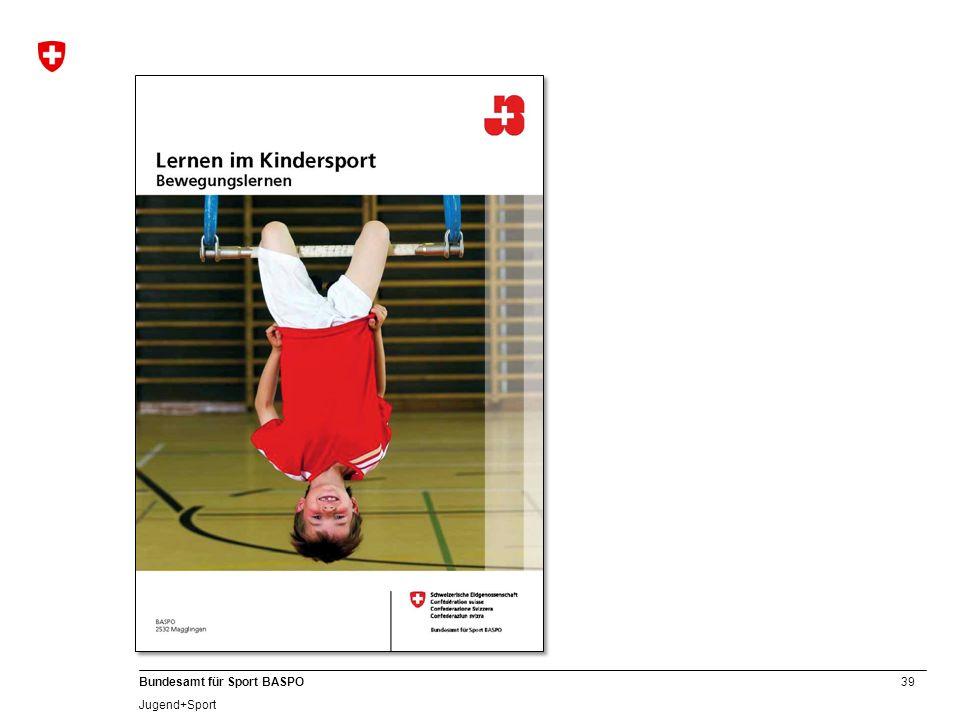 39 Bundesamt für Sport BASPO Jugend+Sport