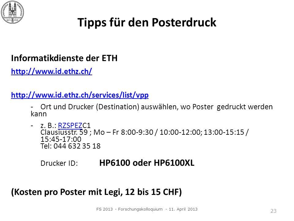 23 Tipps für den Posterdruck Informatikdienste der ETH http://www.id.ethz.ch/ http://www.id.ethz.ch/services/list/vpp - Ort und Drucker (Destination) auswählen, wo Poster gedruckt werden kann - z.
