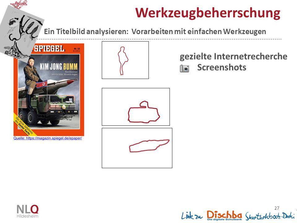 27 Werkzeugbeherrschung gezielte Internetrecherche Screenshots Ein Titelbild analysieren: Vorarbeiten mit einfachen Werkzeugen