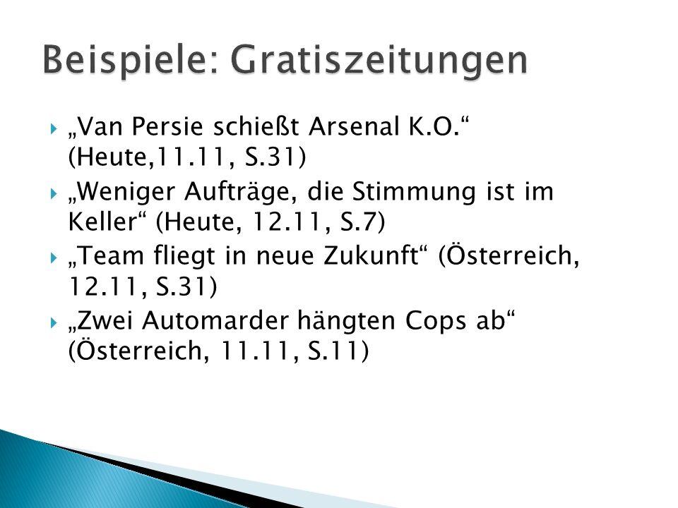 Van Persie schießt Arsenal K.O. (Heute,11.11, S.31) Weniger Aufträge, die Stimmung ist im Keller (Heute, 12.11, S.7) Team fliegt in neue Zukunft (Öste