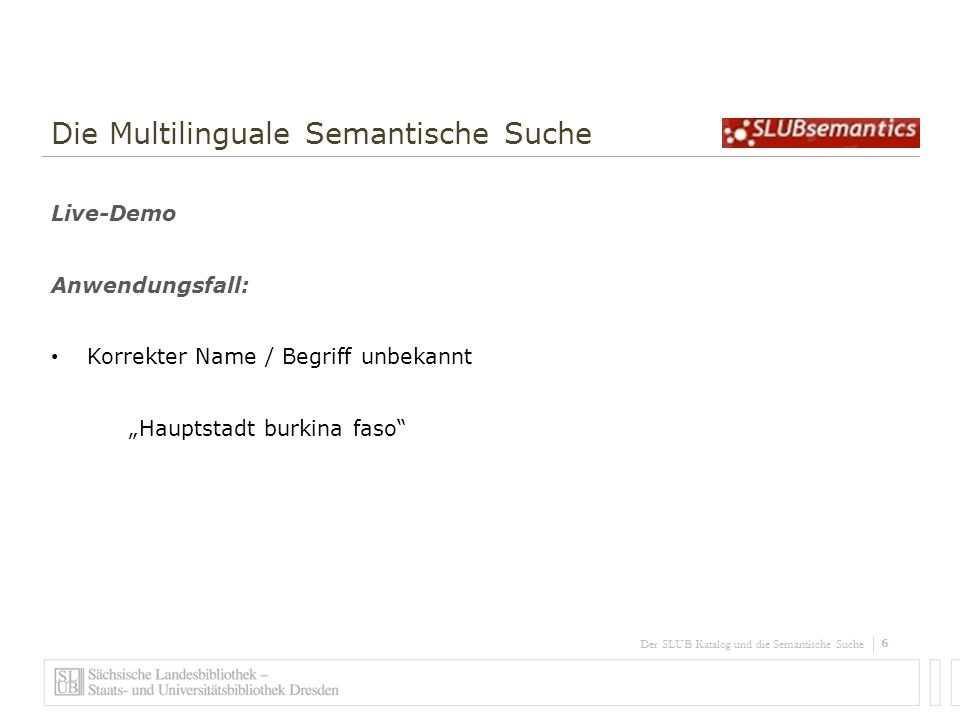 7 Der SLUB Katalog und die Semantische Suche Die Multilinguale Semantische Suche Live-Demo Anwendungsfall: Umgangssprachlicher Begriff gammelfleisch
