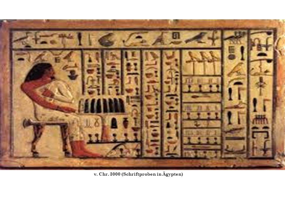 v. Chr. 3000 (Schriftproben in Ägypten)