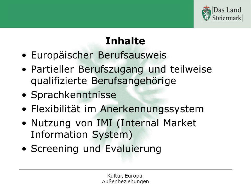 Inhalte Europäischer Berufsausweis Partieller Berufszugang und teilweise qualifizierte Berufsangehörige Sprachkenntnisse Flexibilität im Anerkennungss