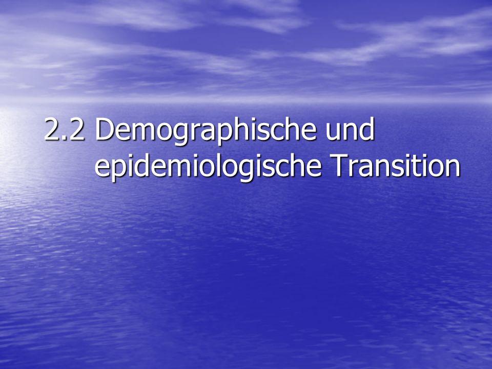 2.2 Demographische und epidemiologische Transition
