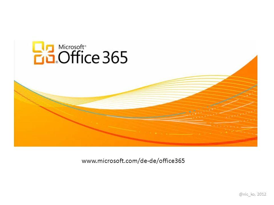 @nic_ko, 2012 www.microsoft.com/de-de/office365