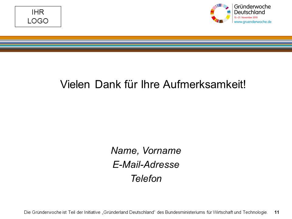 IHR LOGO Die Gründerwoche ist Teil der Initiative Gründerland Deutschland des Bundesministeriums für Wirtschaft und Technologie.