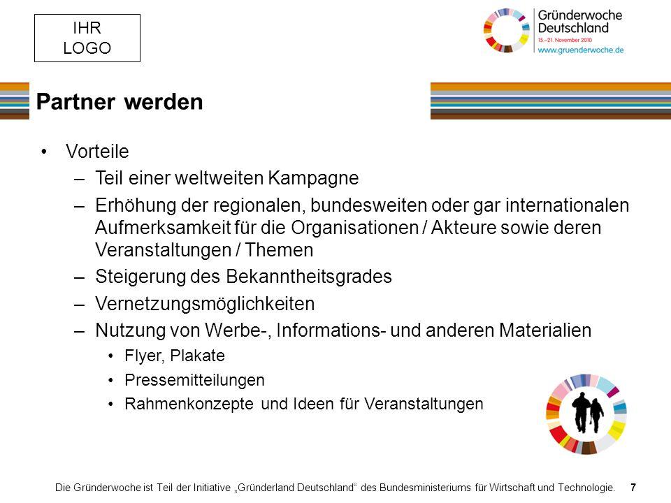 IHR LOGO Partner werden Die Gründerwoche ist Teil der Initiative Gründerland Deutschland des Bundesministeriums für Wirtschaft und Technologie.