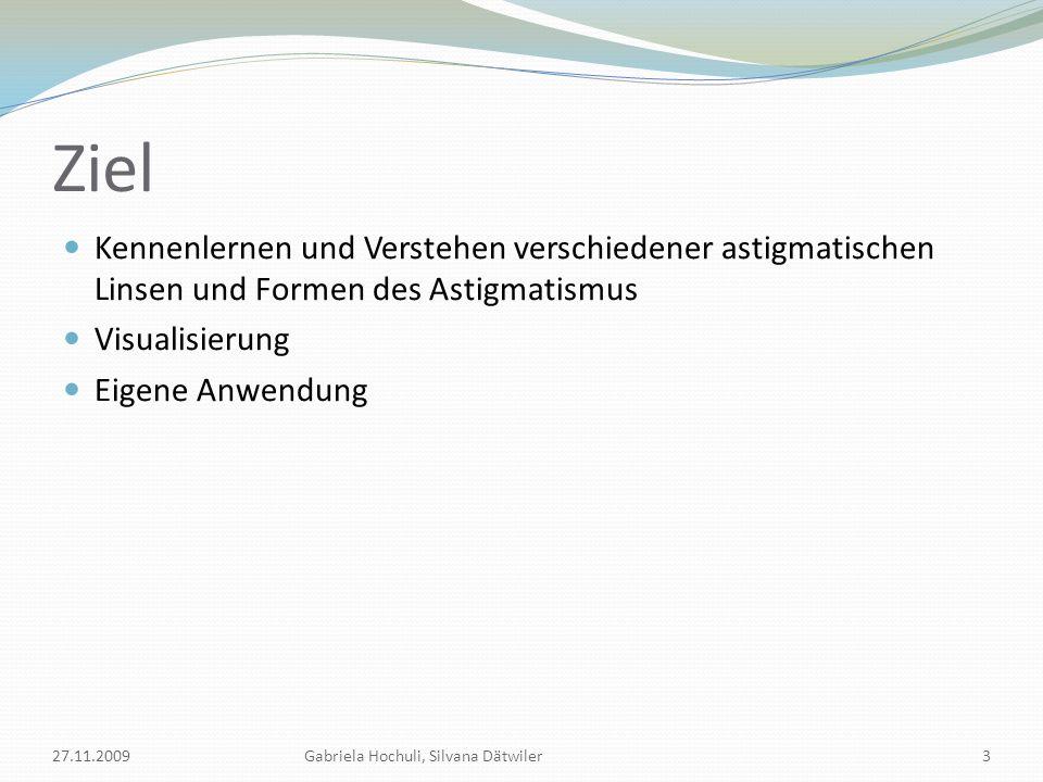 Astigmatismus des Auges 27.11.2009Gabriela Hochuli, Silvana Dätwiler4 Abb.