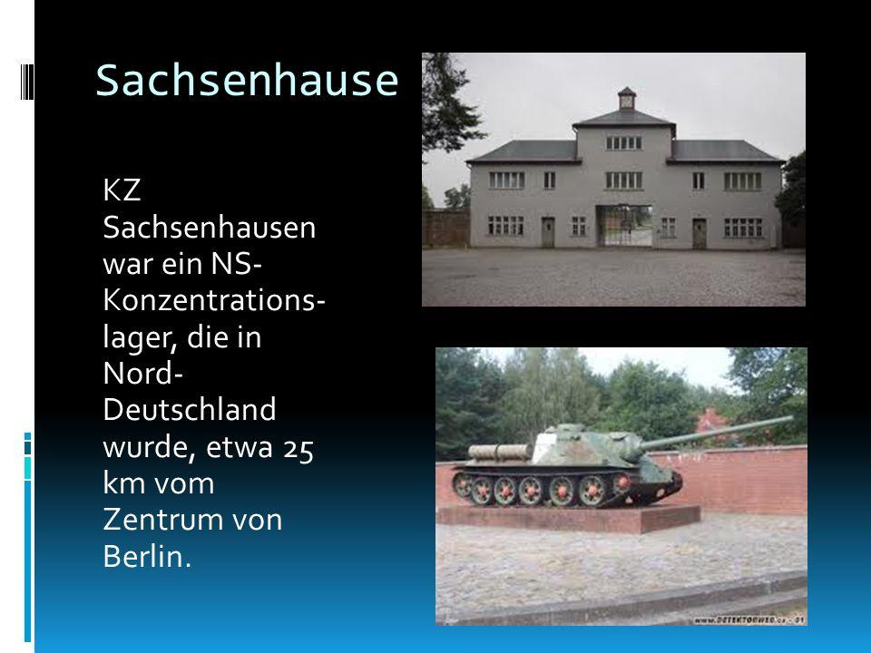Sachsenhause KZ Sachsenhausen war ein NS- Konzentrations- lager, die in Nord- Deutschland wurde, etwa 25 km vom Zentrum von Berlin.
