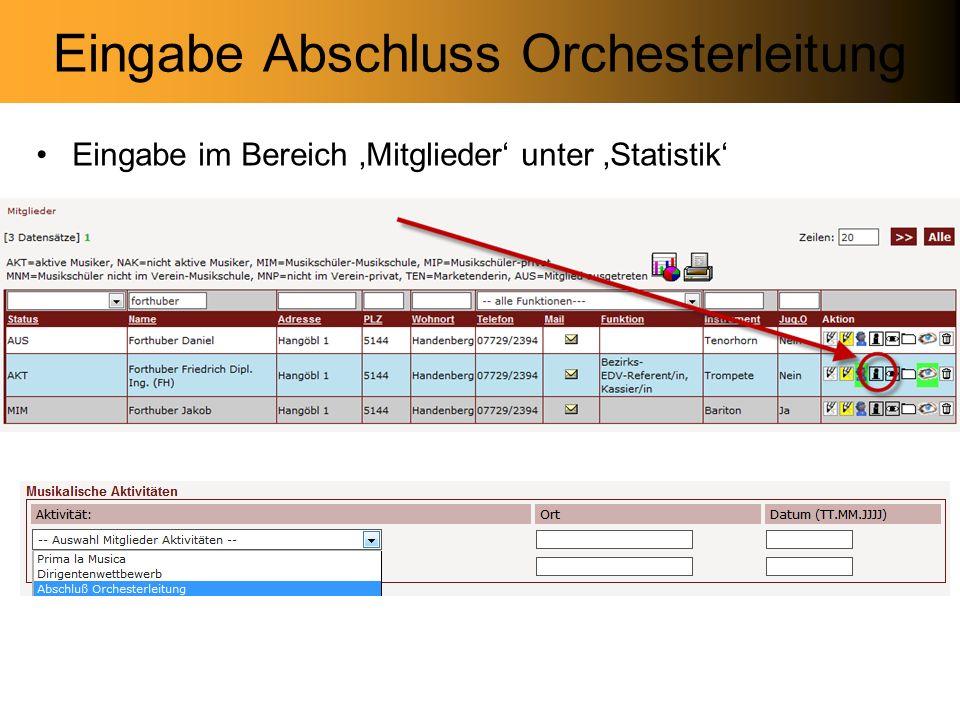 Eingabe Abschluss Orchesterleitung Eingabe im Bereich Mitglieder unter Statistik