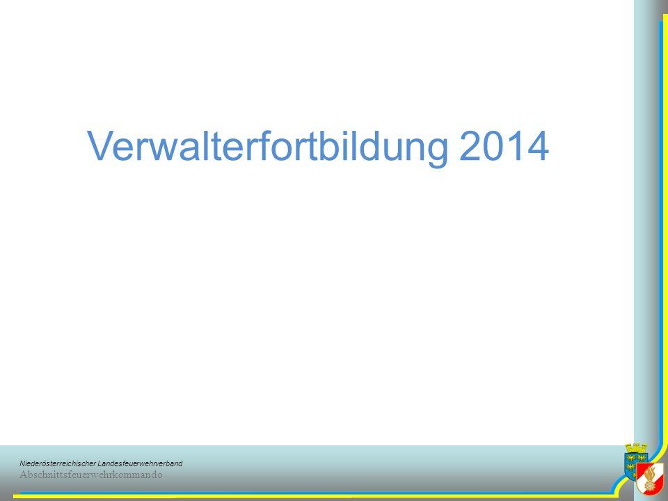 Niederösterreichischer Landesfeuerwehrverband Abschnittsfeuerwehrkommando Verwalterfortbildung 2014 Tagesordnung: FDISK und Datenpflege Verrechnung nach KHD Einsatz Buchprüfung 2014 Allfälliges