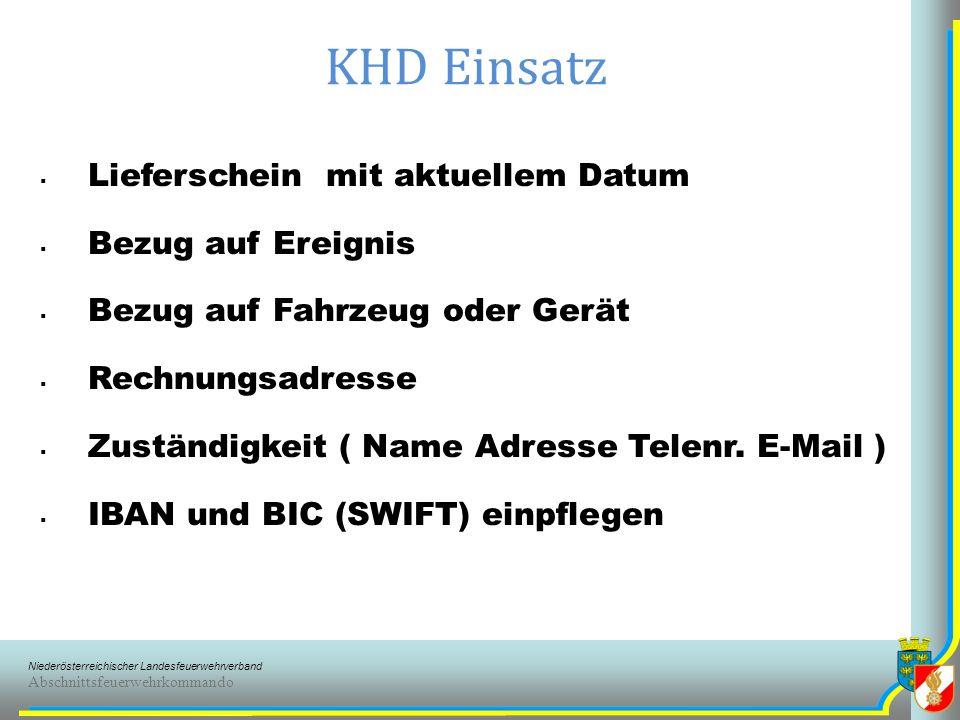 Niederösterreichischer Landesfeuerwehrverband Abschnittsfeuerwehrkommando KHD Einsatz Lieferschein mit aktuellem Datum Bezug auf Ereignis Bezug auf Fahrzeug oder Gerät Rechnungsadresse Zuständigkeit ( Name Adresse Telenr.